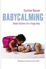 Babycalming: Simple Solutions for a Happy Baby Kindle Edition