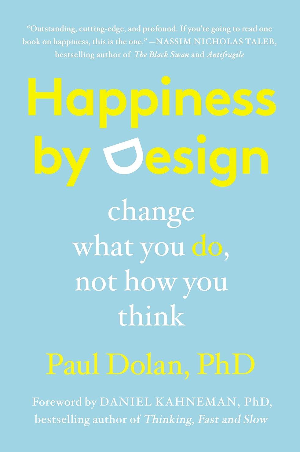 到着元気極小Happiness by Design: Change What You Do, Not How You Think (English Edition)