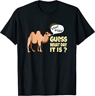 Guess What Day It is? Funny Woot Woot Hump Day Camel Shirt