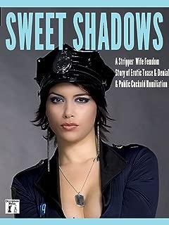 Sweet Shadows: A Stripper Wife Femdom Story of Erotic Tease & Denial & Public Cuckold Humiliation
