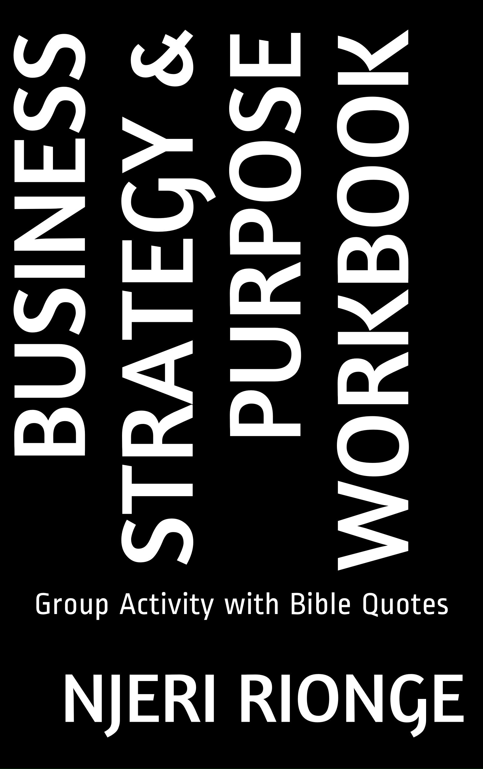 BUSINESS STRATEGY & PURPOSE WORKBOOK : Group Activity with Bible Quotes