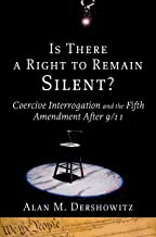Is There a Right to Remain Silent?: Coercive Interrogation and the Fifth Amendment After 9/11 (Inalienable Rights)