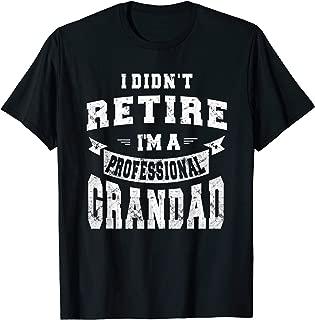 I Didn't Retire I'm A Professional Grandad Gift Men T-shirt
