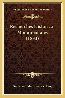 Recherches Historico-Monumentales (1833)