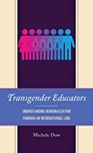 Transgender Educators: Understanding Marginalization through an Intersectional Lens (English Edition)
