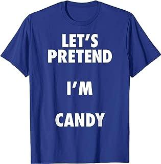 Halloween Candy Costume Shirt, Pretend I'm Candy T-Shirt T-Shirt