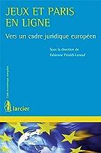 Jeux et paris en ligne: Vers un cadre juridique européen