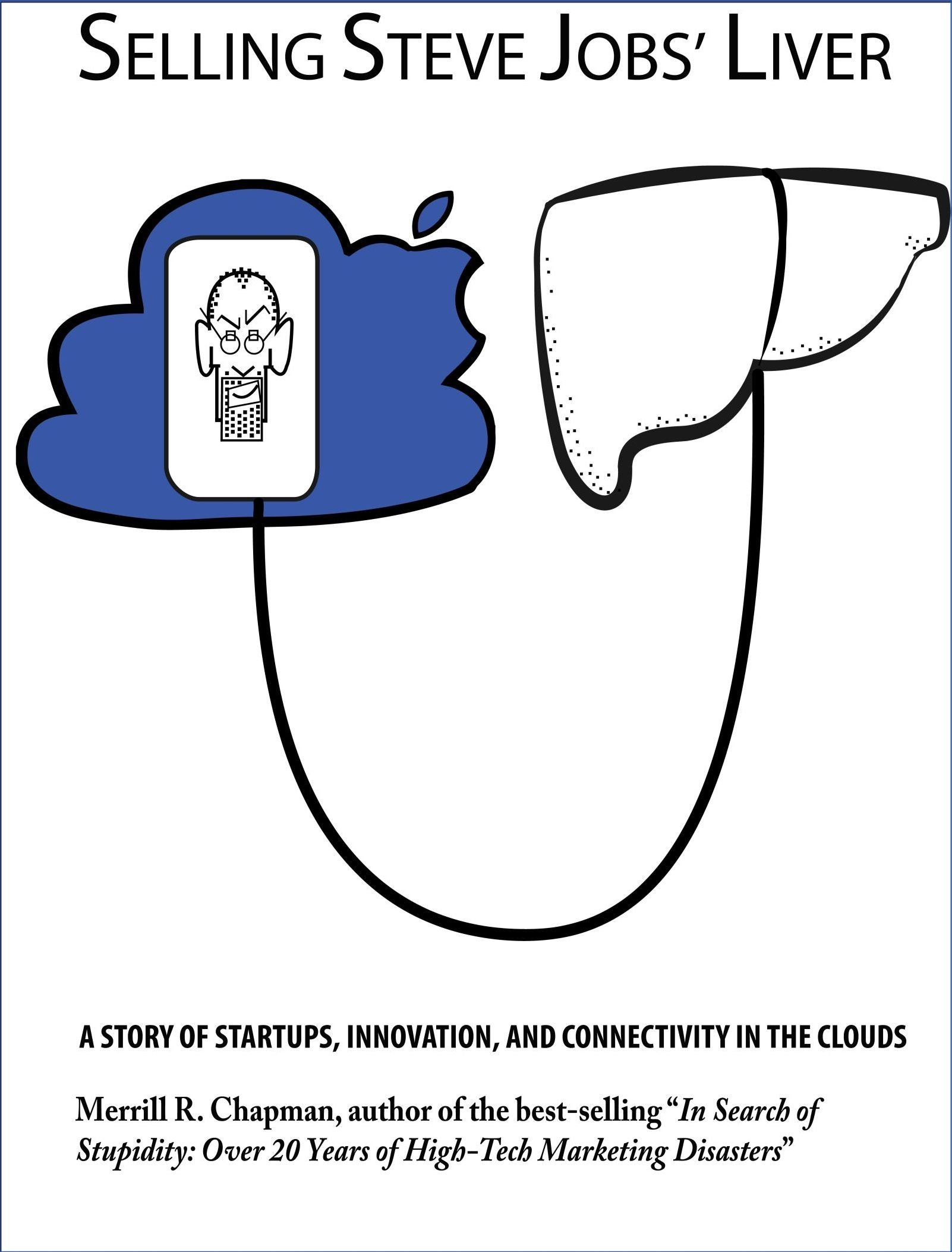 Selling Steve Jobs' Liver: A Story of Startups, Innovation, and Connectivity in the Clouds