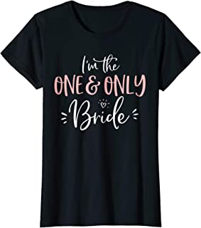 Womens The One & Only Bride Shirt Funny Matching Bachelorette Party