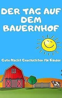 Der Tag auf dem Bauernhof - schöne kurze Gute-Nacht Geschichte zum Einschlafen mit vielen bunten Bildern für Kinder ab 24 ...