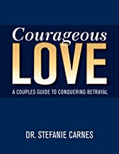 Download Courageous Love: A Couples Guide to Conquering Betrayal PDF