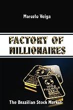 Factory of Millionaires: The Brazilian Stock Market (English Edition)