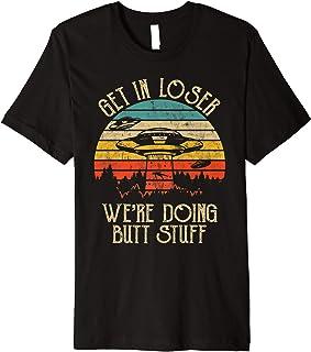 Retro Vintage Get In Loser We're Doing Butt Stuff Alien UFO Premium T-Shirt