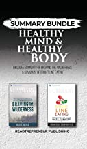 Summary Bundle: Healthy Mind & Healthy Body | Readtrepreneur Publishing: Includes Summary of Braving the Wilderness & Summary of Bright Line Eating
