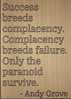 Mundus Souvenirs Success Breeds Complacency. Complacency. Quote by Andy Grove, Laser Engraved on Wooden Plaque - Size: 8