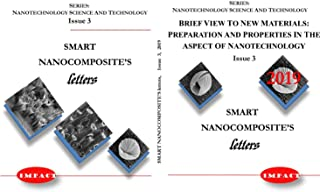 Brief View To New Materials: Preparation And Properties In The Aspect Of Nanotechnology (Smart Nanocomposite's Letters Book 3)