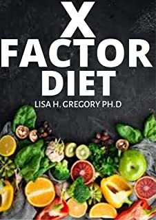X FACTOR DIET: THE COMPREHENSIVE GUIDE ON WEIGHT LOSS AND HOW TO PREPARE THE RIGHT RECIPES (English Edition)