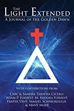 The Light Extended: A Journal of the Golden Dawn (Volume 1)
