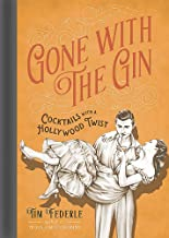 Gone with the Gin: Cocktails with a Hollywood Twist PDF