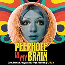 Peephole In My Brain: British Progressive Pop Sounds Of 1971 / Various