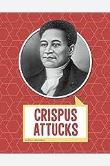 Crispus Attucks (Biographies) Kindle Edition