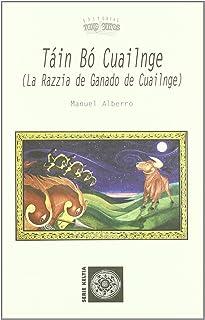 Táin bó Cuailnge : la razzia de ganado de Cuailnge