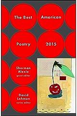 The Best American Poetry 2015 (The Best American Poetry series) Kindle Edition