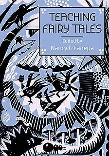 Teaching Fairy Tales (Series in Fairy-Tale Studies)