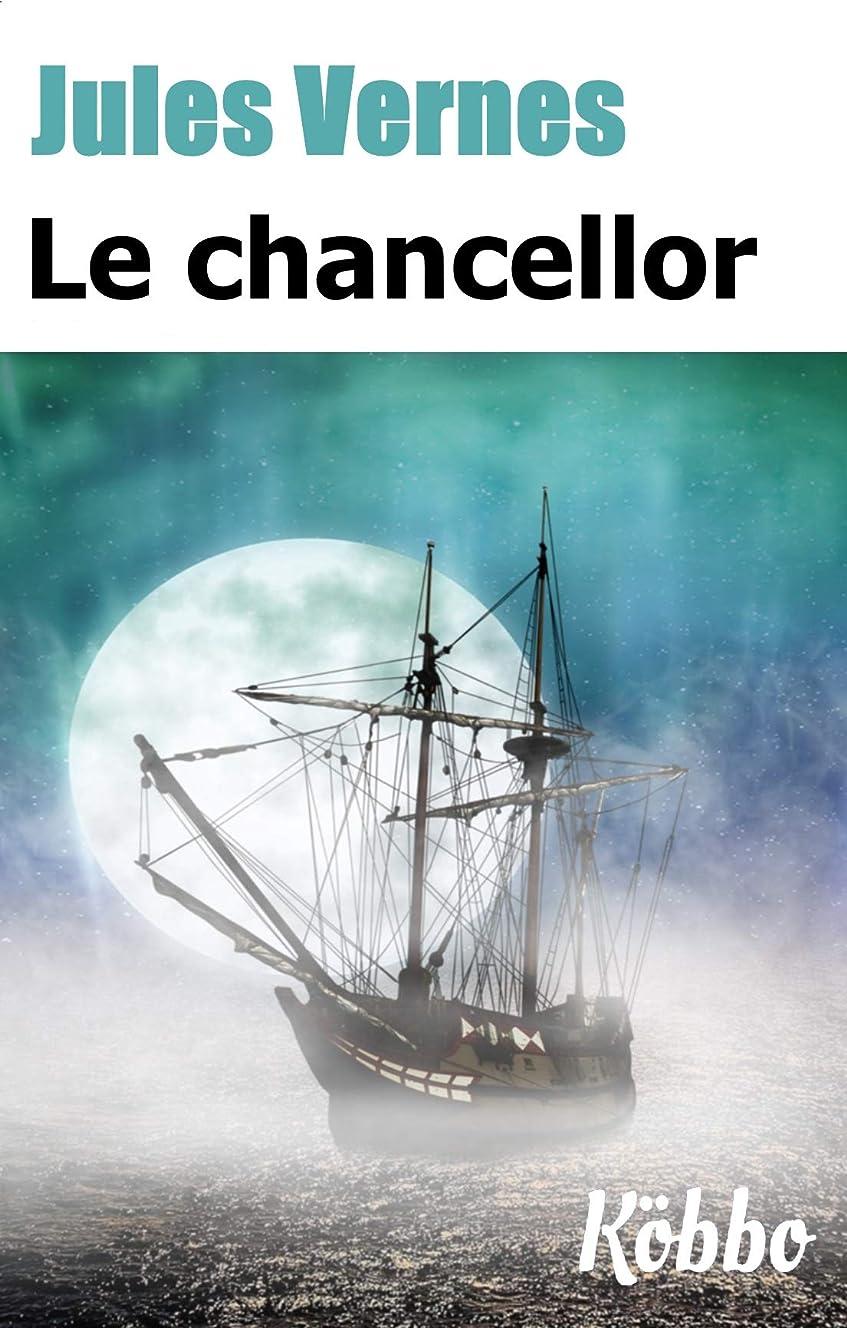水責同行JULES VERNES: LE CHANCELLOR (ILLUSTRé ET ANNOTé) (French Edition)