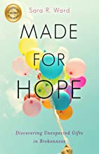 Made for Hope: Discovering Unexpected Gifts in Brokenness