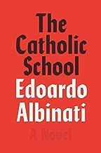 The Catholic School: A Novel