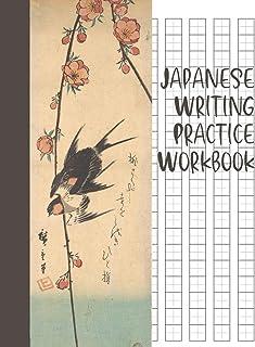 Japanese Writing Practice Workbook: Genkouyoushi Paper For Writing Japanese Kanji, Kana, Hiragana And Katakana Letters - P...