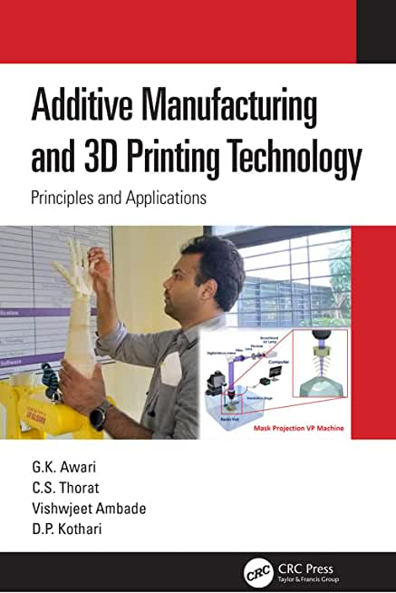Additive Manufacturing and 3D Printing Technology: Principles and Applications (English Edition)