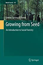 Growing from Seed: An Introduction to Social Forestry (World Forests Book 11)