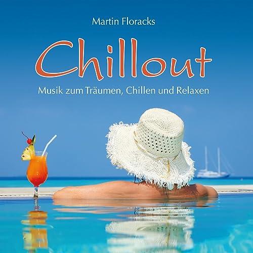 chillout musik zum tr umen chillen und relaxen von martin floracks bei amazon music. Black Bedroom Furniture Sets. Home Design Ideas