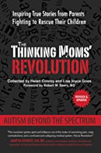 The Thinking Moms' Revolution: Autism beyond the Spectrum: Inspiring True Stories from Parents Fighting to Rescue Their Ch...