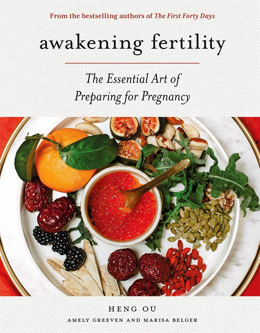 Download Ou, H: Awakening Fertility: The Essential Art Of Preparing For Pregnancy By The Authors Of The First Forty Days 