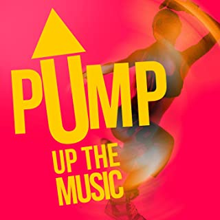 Pump up the Music