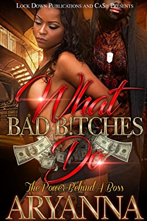 What Bad Bitches Do: The Power Behind a Boss (English Edition)