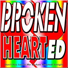 Best don t you leave me brokenhearted tonight Reviews