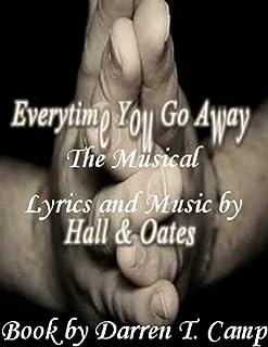 Everytime You Go Away: The Musical (English Edition)