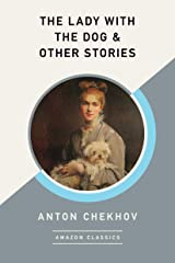 The Lady with the Dog & Other Stories (AmazonClassics Edition) (English Edition) eBook Kindle