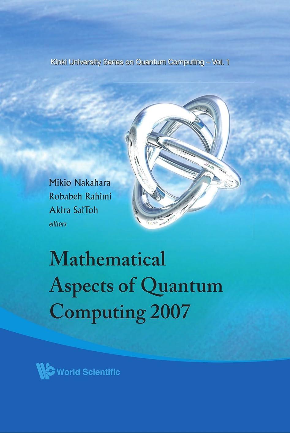 困った取るに足らない流産Mathematical Aspects Of Quantum Computing 2007 (Kinki University Series on Quantum Computing)