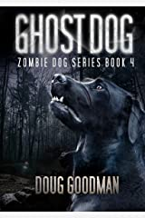 Ghost Dog (Zombie Dog Series Book 4) Kindle Edition