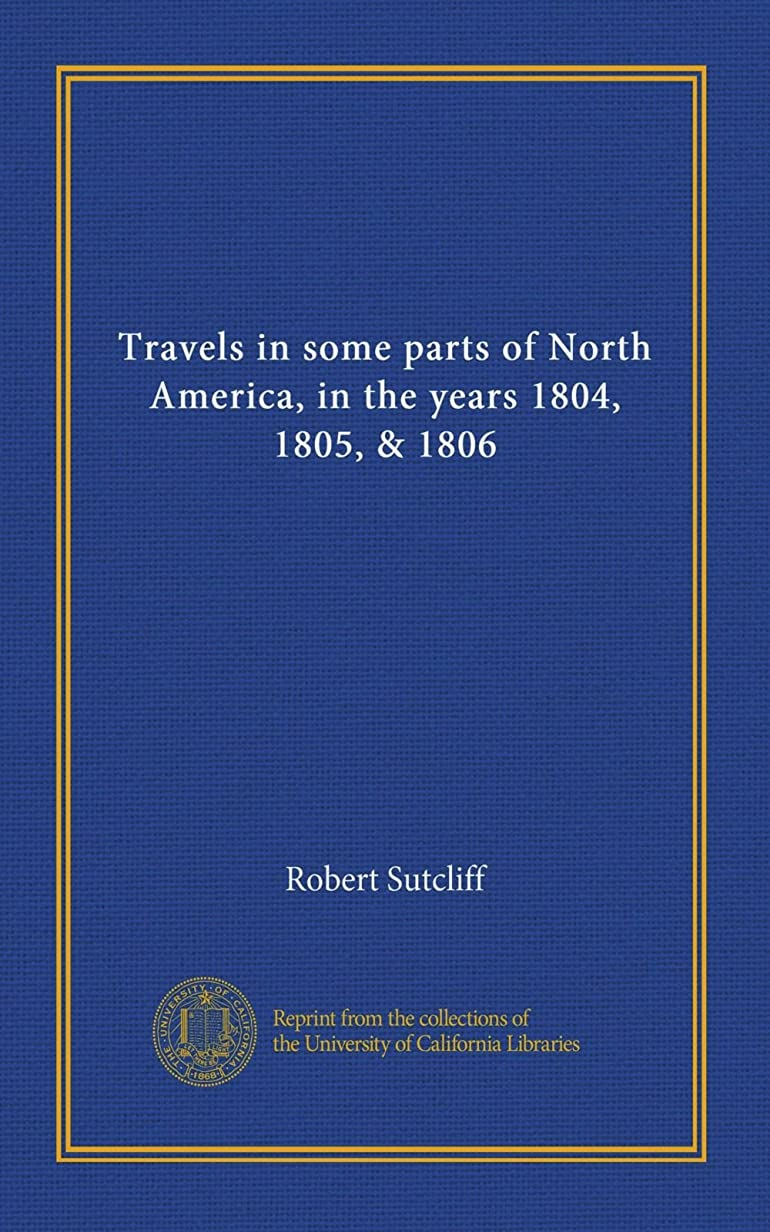 ログタバコ優先権Travels in some parts of North America, in the years 1804, 1805, & 1806