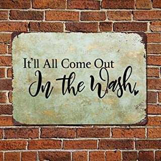 43LenaJon It'll All Come Out in The Wash Retro Saying Words Sign,Laundry Room Vintage Quotes Metal Sign,Rustic Quote Saying Words Bar Men Cave Garden Wall Art,Farmhouse Aluminum Sign,Home Decor
