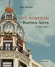 Art Nouveau in Buenos Aires: A Love Story