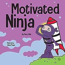 Motivated Ninja: A Social, Emotional Learning Book for Kids About Motivation (Ninja Life Hacks 56)