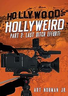 Hollywood Hollyweird Part 2: Last Ditch Effort!