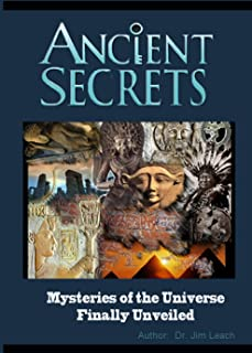 Ancient Secrets: Mysteries of the Universe Finally Unveiled (English Edition)